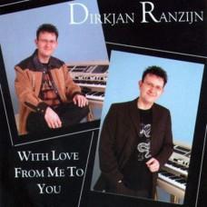 DirkJan Ranzijn - With Love From Me To You (2005)