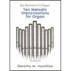 Dorothy M. Hamilton - Ten Melodic Improvisations for Organ (Book) (1997)