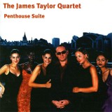 James Taylor Quartet - Penthouse Suite (1999)