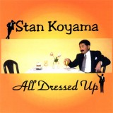 Stan Koyama - All Dressed Up (1998)