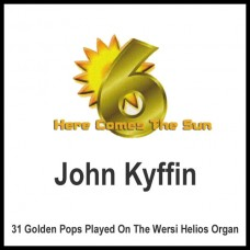 John Kyffin - Here Comes The Sun 6 (2012)