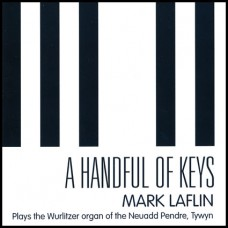 Mark Laflin - A Handful Of Keys (At The Tywyn Wurlitzer) (2012)