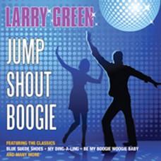 Larry Green - Jump, Shout, Boogie (2011)
