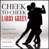 Larry Green - Cheek To Cheek (2012)