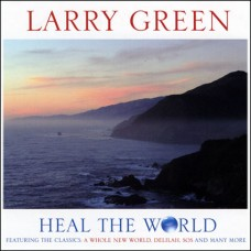 Larry Green - Heal The World (2009)