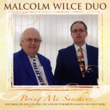 Malcolm Wilce Duo - Bring Me Sunshine (2009)