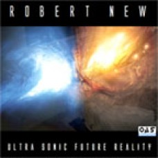Robert New - Ultra Sonic Future Reality (2009)