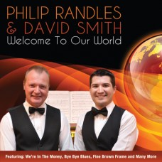 Philip Randles and David Smith - Welcome To Our World (2012)