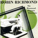 Robin Richmond - The Hammond Organist Entertains (1998)