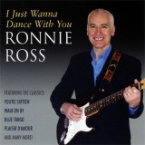 Ronnie Ross - I Just Wanna Dance With You (2011)