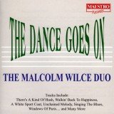 Malcolm Wilce Duo - The Dance Goes On