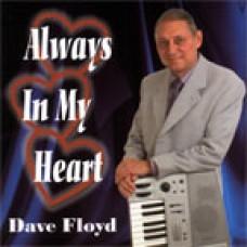 Dave Floyd - Always In My Heart (2004)