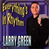 Larry Green - Everything's In Rhythm (2002)