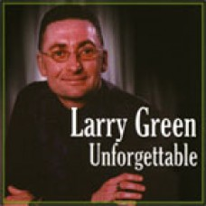 Larry Green - Unforgettable (2004)