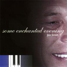 Jon Smith - Some Enchanted Evening (2004)
