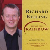 Richard Keeling - Riding On A Rainbow (2005)