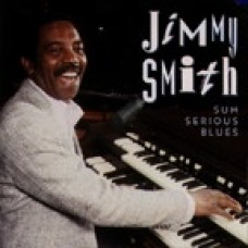 Jimmy Smith - Sum Serious Blues (1993)