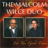 Malcolm Wilce Duo - For The Good Times (2006)