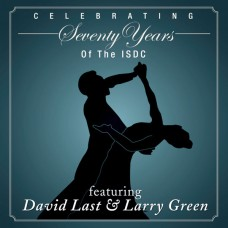 David Last and Larry Green - Celebrating 70 Years Of The ISDC (2014)