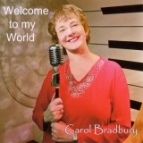 Carol Bradbury - Welcome To My World (2016)