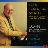 John Everett - Let's Teach The World To Dance (1999)