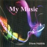 Steve Hubble -  My Music - Part One (2014)