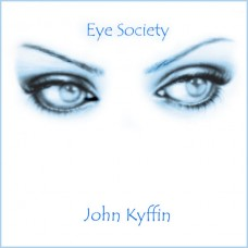 John Kyffin - Eye Society (2015)