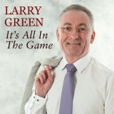 Larry Green - It's All In The Game (2016)