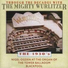 Nigel Ogden - Through The Decades... 1930s (1998)