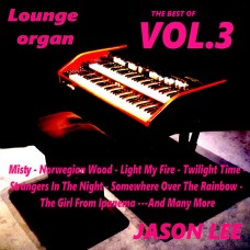 Jason Lee - The Best of Lounge Organ 3 (2017)