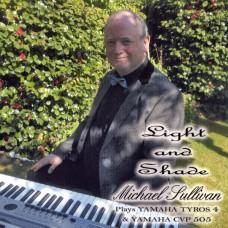 Michael Sullivan - Light and Shade (2017)