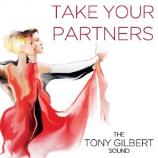 Tony Gilbert Sound - Take Your Partners (2017)